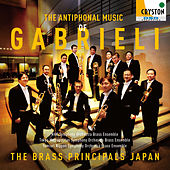 The Antiphonal Music of Gabrieli by The Brass Principals Japan