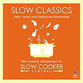 Slow Classics: The Musical Companion to Slow Cooker Central von Various Artists