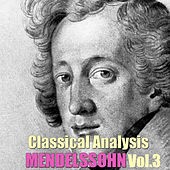 Classical Analysis: Mendelssohn, Vol.3 by San Andreas Orchestra
