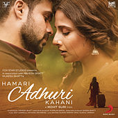 Hamari Adhuri Kahani (Original Motion Picture Soundtrack) by Various Artists