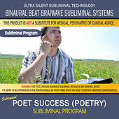 Poet Success (Poetry) by Binaural Beat Brainwave Subliminal Systems