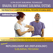 Reflexologist Aid (Reflexology) by Binaural Beat Brainwave Subliminal Systems