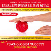 Psychologist Success by Binaural Beat Brainwave Subliminal Systems