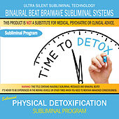 Physical Detoxification by Binaural Beat Brainwave Subliminal Systems