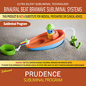 Prudence by Binaural Beat Brainwave Subliminal Systems