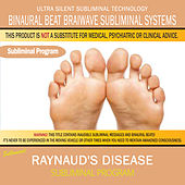 Raynaud's Disease by Binaural Beat Brainwave Subliminal Systems