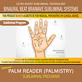 Palm Reader (Palmistry) by Binaural Beat Brainwave Subliminal Systems