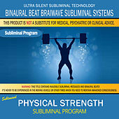Physical Strength by Binaural Beat Brainwave Subliminal Systems