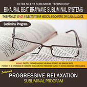 Progressive Relaxation by Binaural Beat Brainwave Subliminal Systems