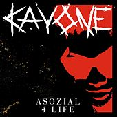 Asozial 4 Life by Kay One