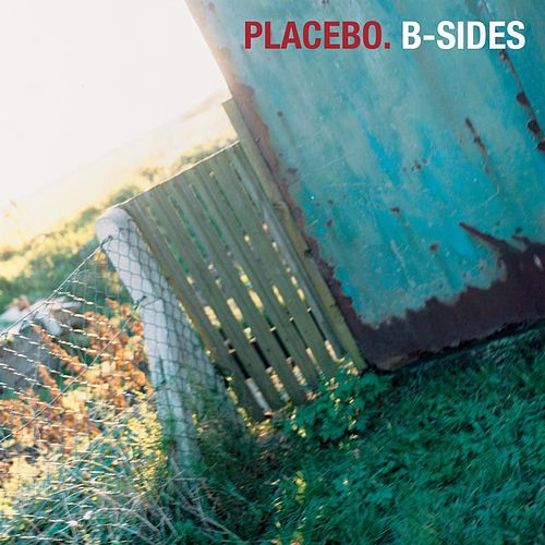 Placebo - B-Sides by Placebo
