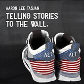 Telling Stories to the Wall by Aaron Lee Tasjan