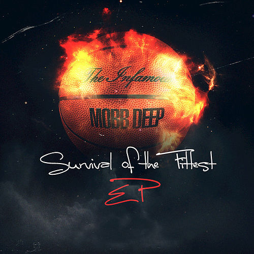 Survival of the Fittest EP by Mobb Deep