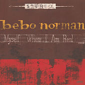 Myself When I Am Real by Bebo Norman
