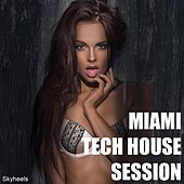 Miami Tech House Session by Various Artists