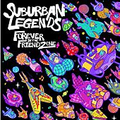 Forever in the Friendzone by Suburban Legends