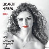 Elisabeth Nielsen plays Bach, Schumann and Prokofiev by Elisabeth Nielsen