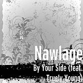 By Your Side (feat. Truely Young) by Nawlage