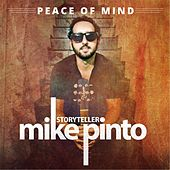 Peace of Mind by Mike Pinto