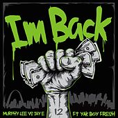 I'm Back (Murphy Lee vs. Jay E) [feat. Yak Boy Fresh] by Murphy Lee