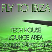 Fly To Ibiza 2015 by Various Artists