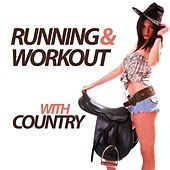 Running and Workout with Country by Various Artists