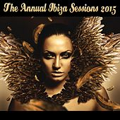 The Annual Ibiza Sessions 2015 by Various Artists