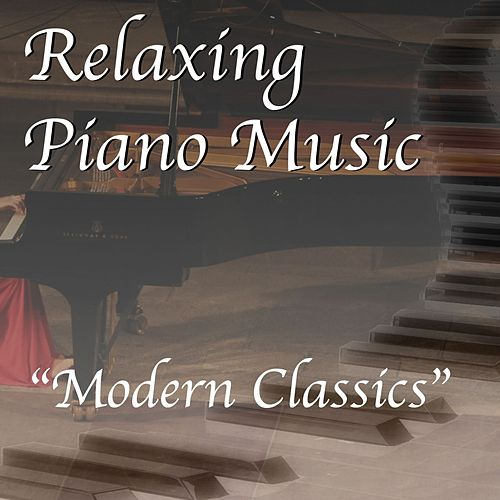 Modern Classics by Relaxing Piano Music Consort