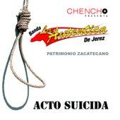 Acto Suicida by La Auténtica De Jerez