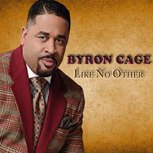 Like No Other by Byron Cage