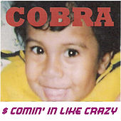 $ Comin' in Like Crazy von Cobra