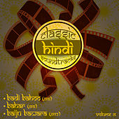 Classic Hindi Soundtracks : Badi Bahoo (1951), Bahar (1951), Baiju Bawara (1952), Volume 15 by Various Artists