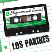 Elegantemente Tropical by Los Pakines