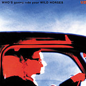 Who's Gonna Ride Your Wild Horses by U2