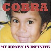 My Money Is Infinite von Cobra
