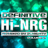 Definitive Hi-Nrg: Vol. 2 by Various Artists