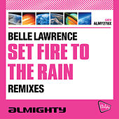 Set Fire to the Rain (Remixes) by Belle Lawrence