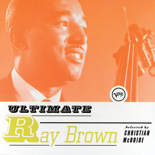 Ultimate Ray Brown by Ray Brown