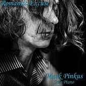 Romantic Excuse by Mark Pinkus