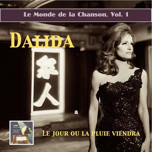 Le monde de la chanson, Vol. 1: Dalida – Le jour ou la pluie viendra (Remastered 2015) by Dalida