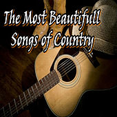 The Most Beautifull Songs of Country by Various Artists