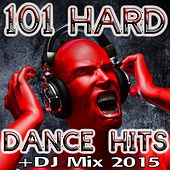 101 Hard Dance Hits + DJ Mix 2015 by Various Artists