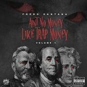 Ain't No Money Like Trap Money (Vol. 1) by Fredo Santana