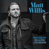 From the Ground up (Live at the Fiddle and Steel Guitar Bar) by Matt Willis