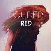 Louder by Red