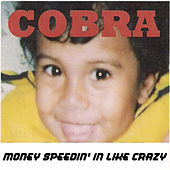 Money Speedin' in Like Crazy von Cobra