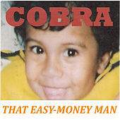 That Easy-Money Man von Cobra