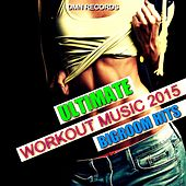 Ultimate Workout Music 2015 - Bigroom Hits by Various Artists