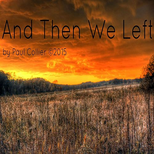 And Then We Left by Paul Collier