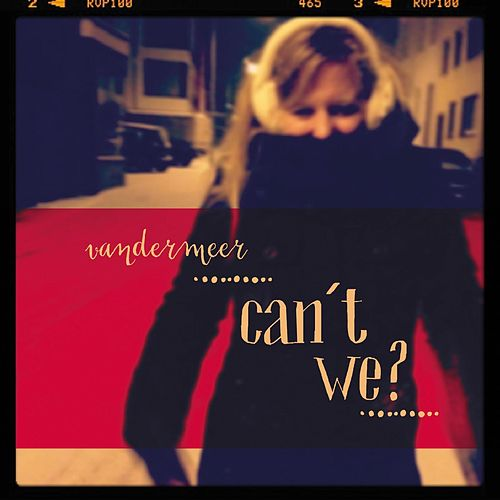 Can´t We? by Vandermeer